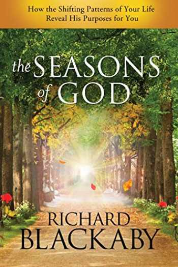 9781590529423-1590529421-The Seasons of God: How the Shifting Patterns of Your Life Reveal His Purposes for You