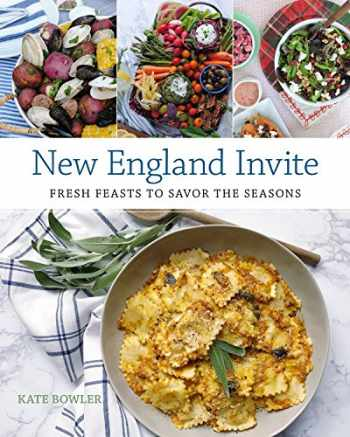 9781493034673-1493034677-New England Invite: Fresh Feasts to Savor the Seasons