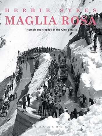 9781408190012-140819001X-Maglia Rosa 2nd edition: Triumph and Tragedy at the Giro D'Italia (Rouleur)