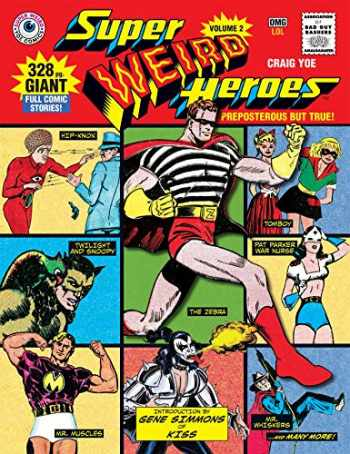 9781631408588-1631408585-Super Weird Heroes: Preposterous But True!