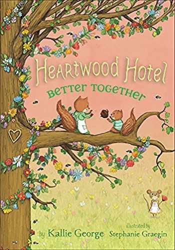 9781484746400-1484746406-Better Together (Heartwood Hotel, 3)