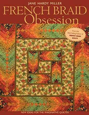 9781571205261-1571205268-French Braid Obsession: New Ideas for the Imaginative Quilter