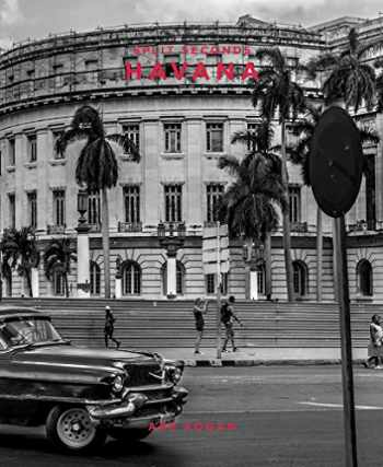 9781944903459-1944903453-Havana: Split Seconds: Photography by Abe Kogan