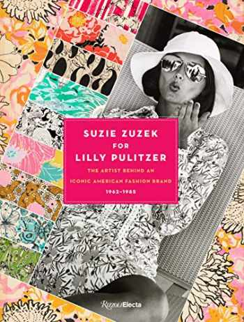 9780847867646-0847867641-Suzie Zuzek for Lilly Pulitzer: The Artist Behind an Iconic American Fashion Brand, 1962-1985