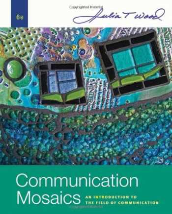 9780495794158-0495794155-Communication Mosaics: An Introduction to the Field of Communication