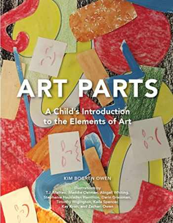 9780997200706-0997200707-Art Parts: A Child's Introduction to the Elements of Art