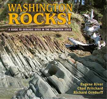9780878426546-087842654X-Washington Rocks!: A Guide to Geologic Sites in the Evergreen State (Geology Rocks!)