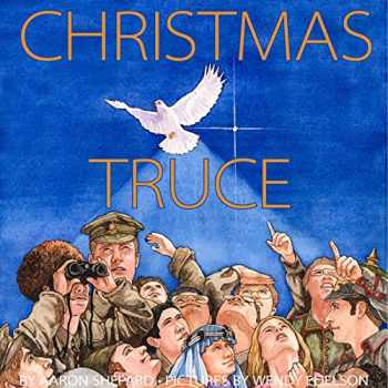 9781620355473-1620355477-Christmas Truce: A True Story of World War 1