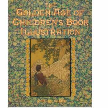 9780831739102-083173910X-The Golden Age of Children's Book Illustration