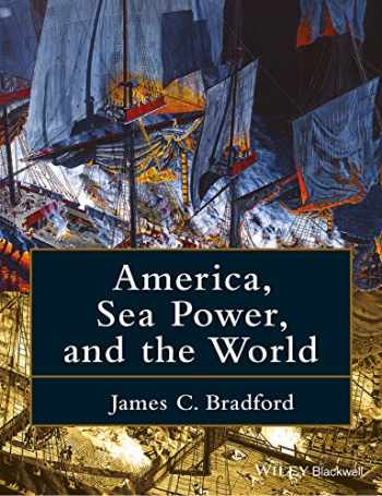 9781118927939-1118927931-America, Sea Power, and the World
