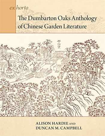 9780884024651-0884024652-The Dumbarton Oaks Anthology of Chinese Garden Literature (Ex Horto: Dumbarton Oaks Texts in Garden and Landscape Studies)