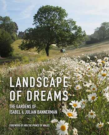 9781910258262-1910258261-Landscape of Dreams: The Gardens of Isabel & Julia Bannerman