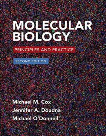 9781464126147-1464126143-Molecular Biology: Principles and Practice