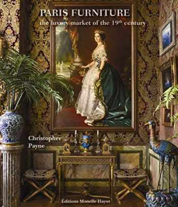 9782903824990-2903824991-Paris Furniture: The Luxury Market of the 19th Century