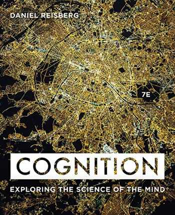 9780393665086-0393665089-Cognition: Exploring the Science of the Mind (Seventh Edition)